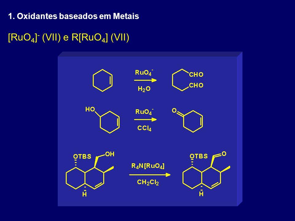 [RuO4]- (VII) e R[RuO4] (VII)